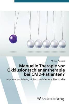 Manuelle Therapie vor Okklusionsschienentherapie bei CMD-Patienten?