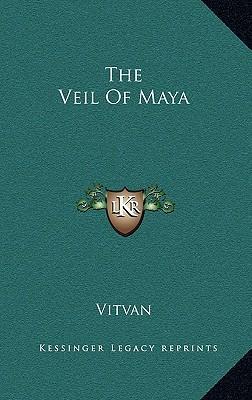 The Veil of Maya
