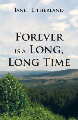 Forever is a Long, Long Time