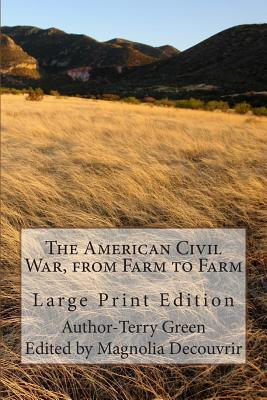 The American Civil War, From Farm to Farm