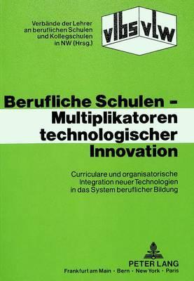 Berufliche Schulen - Multiplikatoren technologischer Innovation