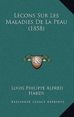 Lecons Sur Les Maladies de La Peau (1858)