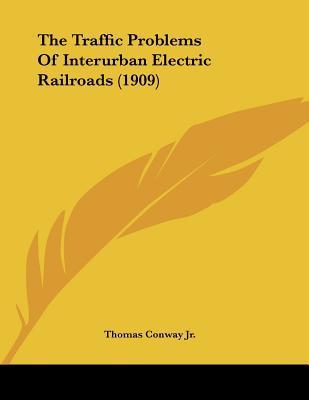The Traffic Problems Of Interurban Electric Railroads