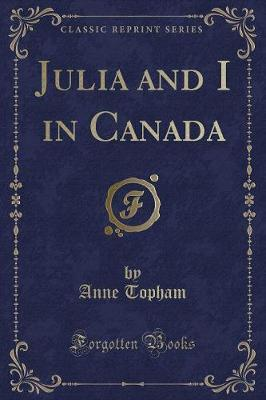 Julia and I in Canada (Classic Reprint)