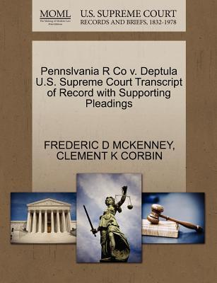 Pennslvania R Co V. Deptula U.S. Supreme Court Transcript of Record with Supporting Pleadings