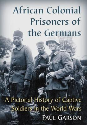 African Colonial Prisoners of the Germans