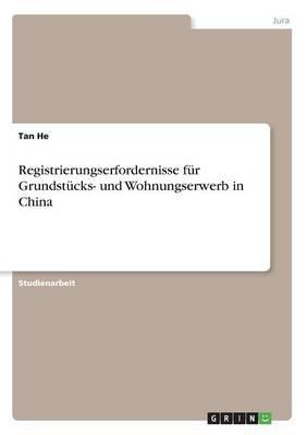 Registrierungserfordernisse für Grundstücks- und Wohnungserwerb in China