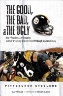 The Good, the Bad, and the Ugly Pittsburgh Steelers