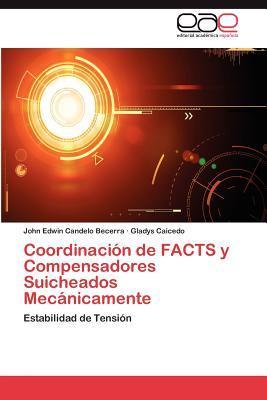 Coordinación de FACTS y Compensadores Suicheados Mecánicamente