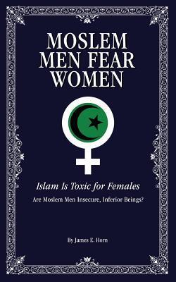 Moslem Men Fear Women