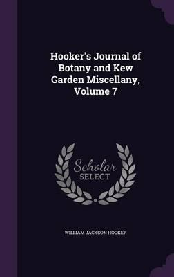 Hooker's Journal of Botany and Kew Garden Miscellany, Volume 7