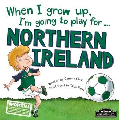 When I Grow Up, I'm Going to Play for Northern Ireland