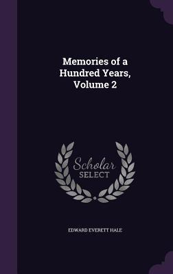 Memories of a Hundred Years, Volume 2