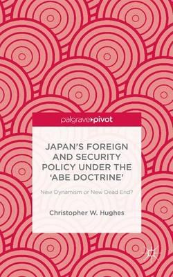 Japan's Foreign and Security Policy Under the Abe Doctrine