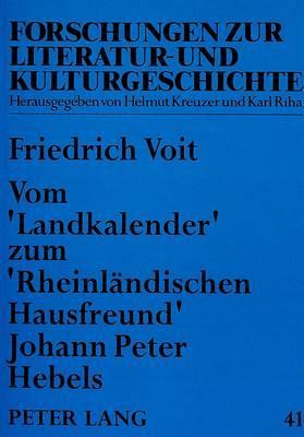 Vom «Landkalender» zum «Rheinländischen Hausfreund» Johann Peter Hebels