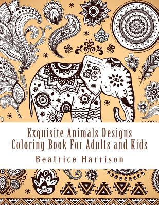 Exquisite Animals Designs Coloring Book for Adults and Kids