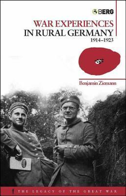 War Experiences in Rural Germany, 1914-1923