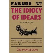 The Idiocy of Idears