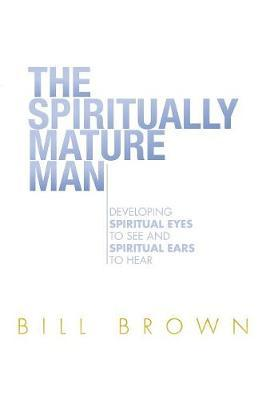 The Spiritually Mature Man