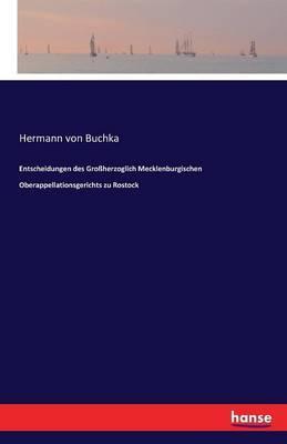 Entscheidungen des Großherzoglich Mecklenburgischen Oberappellationsgerichts zu Rostock
