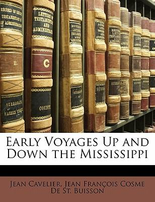 Early Voyages Up and Down the Mississippi