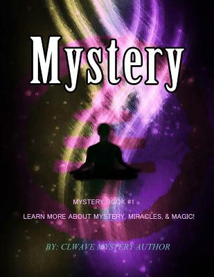 Learn More About Mystery, Miracles,& Magic!