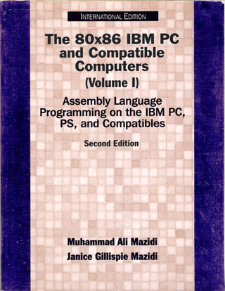 The 80x86 IBM PC and compatible computers, Vol. 1