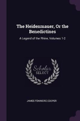 The Heidenmauer, or the Benedictines