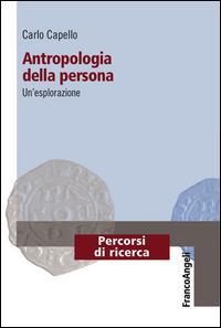 Antropologia della persona. Un'esplorazione