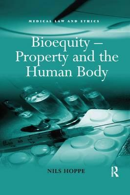 Bioequity – Property and the Human Body