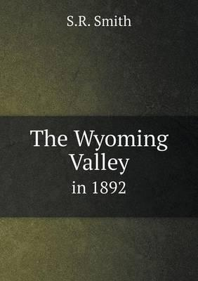 The Wyoming Valley in 1892
