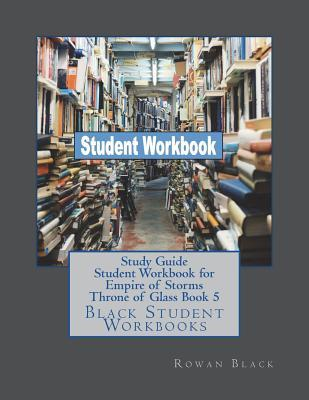 Study Guide Student Workbook for Empire of Storms Throne of Glass Book 5