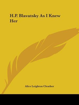 H.P. Blavatsky As I ...