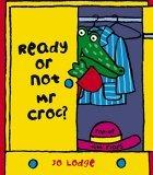 Ready or Not Mr. Croc