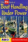 The RYA Book of Boat Handling Under Power