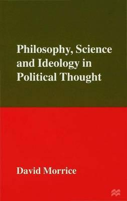 Philosophy, Science and Ideology in Political Thought