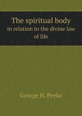 The Spiritual Body in Relation to the Divine Law of Life