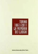 Torino 1861/2011, la memoria dei luoghi