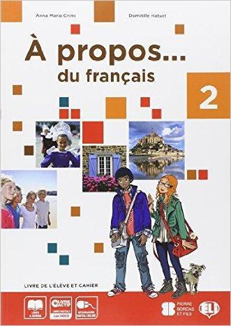 A propos 2. Livre de l'élève et cahier-Livre actif. Volume unico. Con CD-ROM. Per la Scuola media
