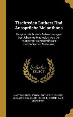 Tischreden Luthers Und Aussprüche Melanthons