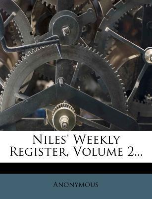 Niles' Weekly Register, Volume 2.
