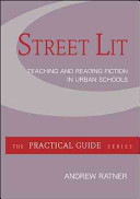 Street Lit: Teaching and Reading Fiction in Urban Schools