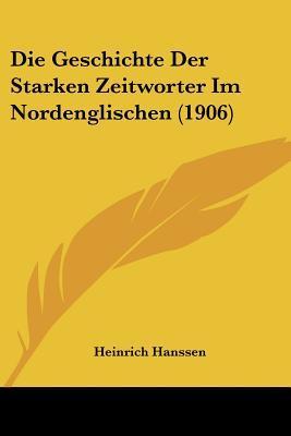 Die Geschichte Der Starken Zeitworter Im Nordenglischen (1906)