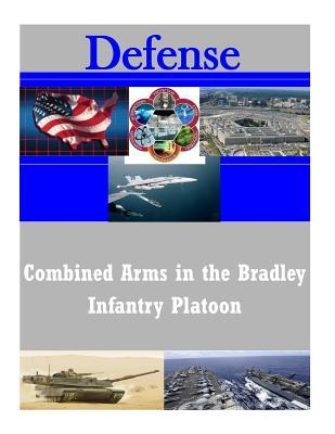 Combined Arms in the Bradley Infantry Platoon