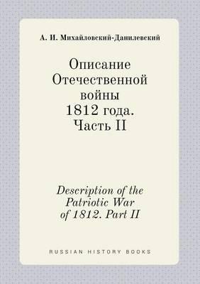 Description of the Patriotic War of 1812. Part II