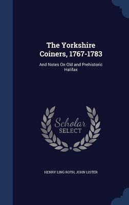 The Yorkshire Coiners, 1767-1783