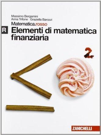 Matematica.rosso. Modulo R. Elementi di matematica finanziaria. Con espansione online. Per le Scuole superiori