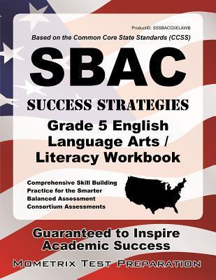 Sbac Success Strategies Grade 5 English Language Arts/Literacy