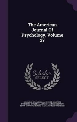 The American Journal of Psychology, Volume 27