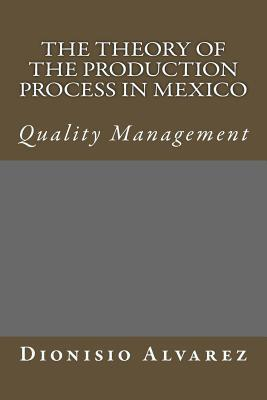 The Theory Of The Production Process In Mexico